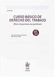 Curso Basico De Derecho Del Trabajo Para Titulaciones No Juridicas 14a Edicion 2018 Manuales De Derecho Del Trabajo Y Seguridad Social