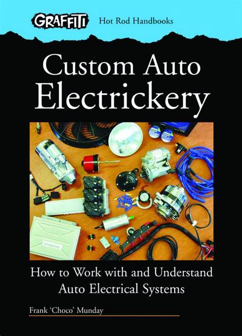Custom Auto Electrickery Work Understand Auto Electrical Systems
