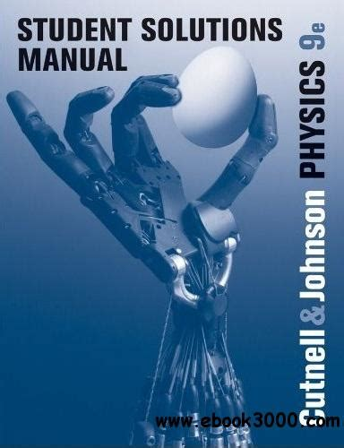 Cutnell And Johnson 9th Edition Solutions Manual