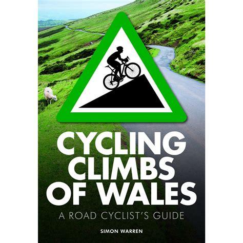 Cycling Climbs Of Wales Uk Climbing Guides