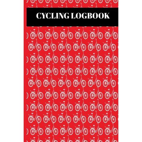 Cycling Logbook Log All Your Ride Details Such As Distance Time And Weather With Road Cycling Cover