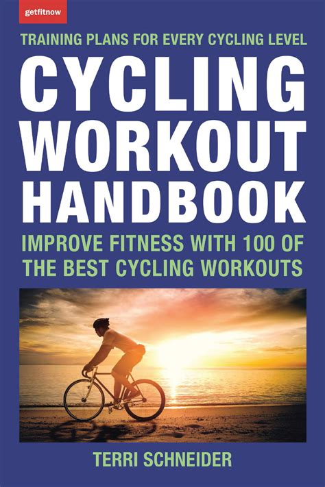 Cycling Workout Handbook Improve Fitness With 100 Of The Best Cycling Workouts English Edition