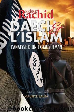 Daech Et Lislam Lanalyse Dun Ex Musulman