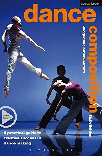 Dance Composition: A Practical Guide to Creative Success in Dance Making (Performance Books)