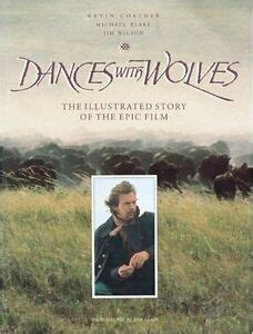 Dances With Wolves The Illustrated Story Of The Epic Film Pictorial Moviebook