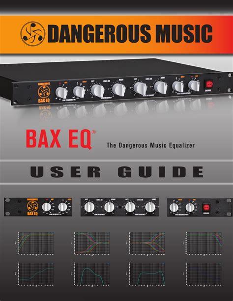 Dangerous Bax Eq Manual