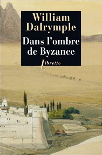 Dans L Ombre De Byzance Sur Les Traces Des Chretiens D Orient