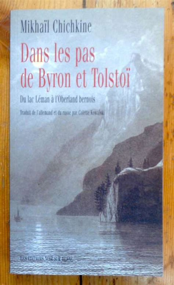 Dans Les Pas De Byron Et Tolstoi Du Lac Leman A L Oberland Bernois