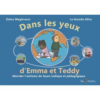 Dans Les Yeux D Emma Et Teddy Aborder L Autisme De Facon Ludique Et Pedagogique