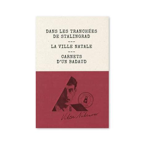Dans les tranchées de Stalingrad : La ville natale, carnets d'un badaud