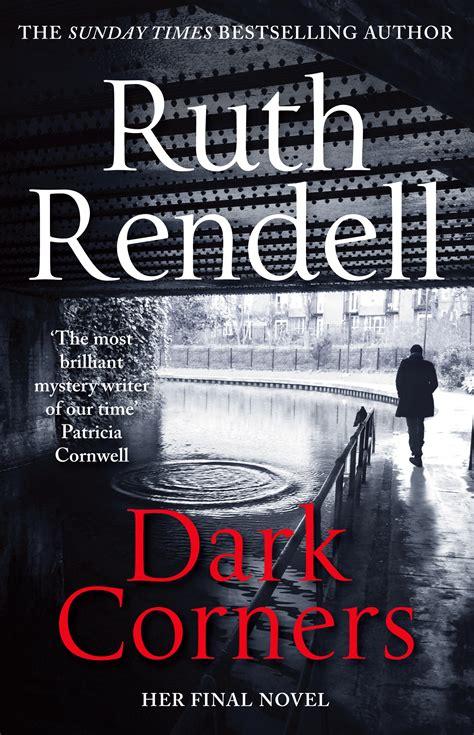 Dark Corners By Ruth Rendell 2016 07 14