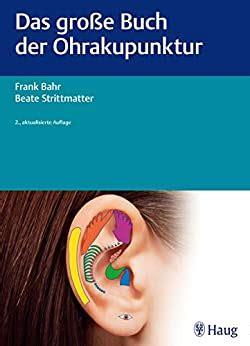 Das Grosse Buch Der Ohrakupunktur German Edition