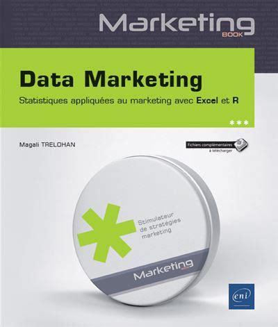 Data Marketing Statistiques Appliquees Au Marketing Avec Excel Et R