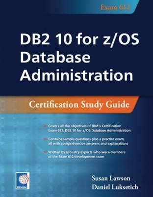 Db2 10 For Z Os Database Administration Certification Study Guide