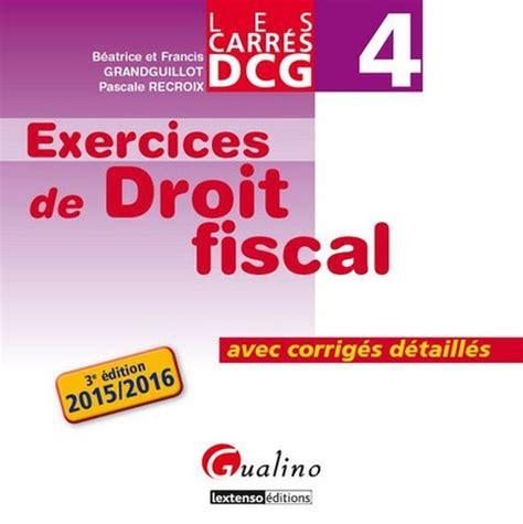 Dcg 4 Exercices De Droit Fiscal Avec Corriges Detailles