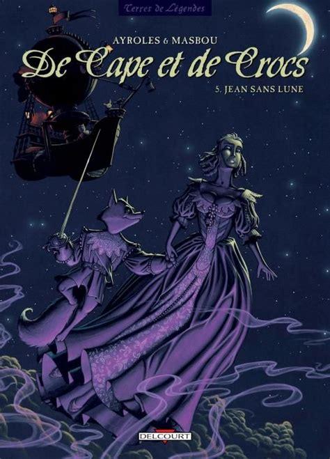 De Cape Et De Crocs Tome 5 Jean Sans Lune