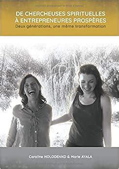 De Chercheuses Spirituelles A Entrepreneures Prosperes Deux Generations Une Meme Transformation