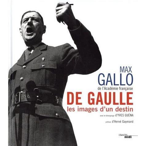 De Gaulle Les Images D Un Destin Nouvelle Edition