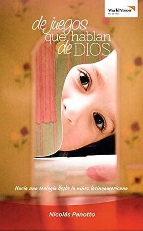 De Juegos Que Hablan De Dios Hacia Una Teologia Desde La Ninez Latinoamericana