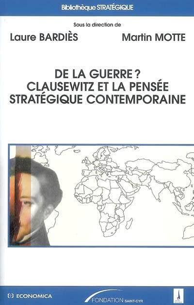 De La Guerre Clauzewitz Et La Pensee Strategique Contemporaine
