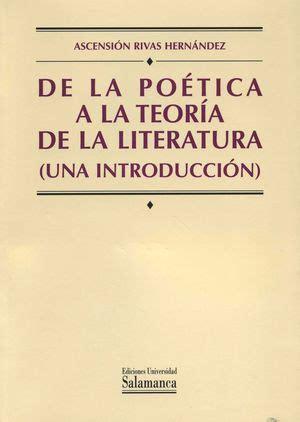 De La Poetica A La Teoria De La Literatura Una Introduccion Manuales Universitarios