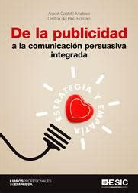 De La Publicidad A La Comunicacion Persuasiva Integrada Estrategia Y Empatia
