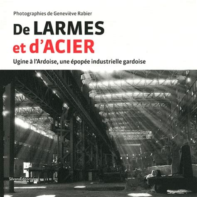 De Larmes Et Dacier Ugine A Lardoise Une Epopee Industrielle Gardoise
