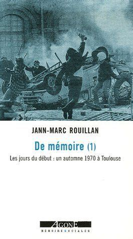 De Memoire Tome 1 Les Jours Du Debut Un Automne 1970 A Toulouse