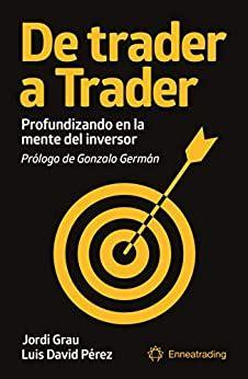 De Trader A Trader Profundizando En La Mente Del Inversor