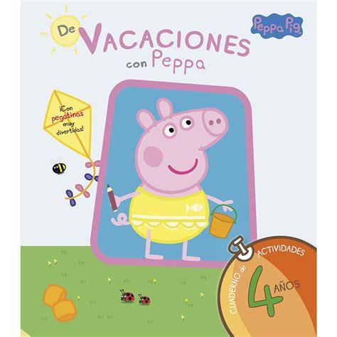 De Vacaciones Con Peppa 4 Anos Peppa Pig Cuaderno De Actividades Con Pegatinas