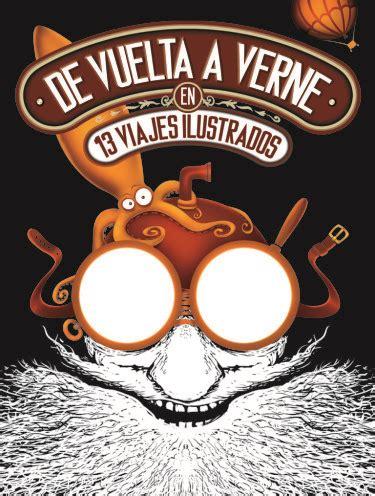 De Vuelta A Verne En 13 Viajes Ilustrados