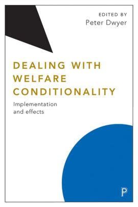 Dealing With Welfare Conditionality Implementation And Effects