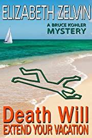 Death Will Extend Your Vacation Bruce Kohler 3 Elizabeth Zelvin