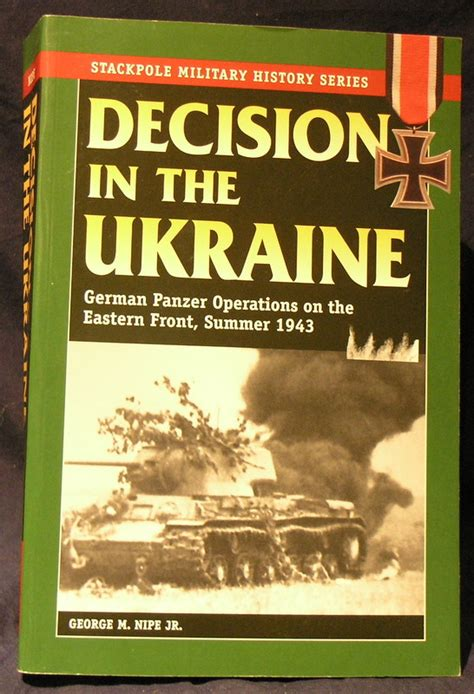 Decision in the Ukraine: German Tank Operations on the Eastern Front, Summer 1943 (Stackpole Military History) (Stackpole Military History Series)