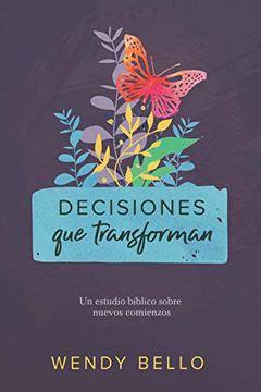 Decisiones Que Transforman Un Estudio Biblico Sobre Nuevos Comienzos