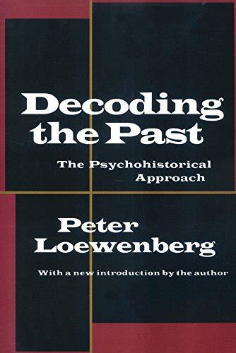 Decoding The Past The Psychohistorical Approach English Edition