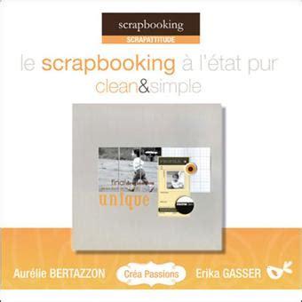 Decouvrez Le Scrapbooking A Letat Pur