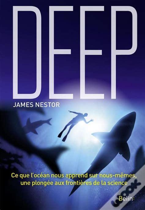 Deep Ce Que L Ocean Nous Apprend Sur Nous Memes Une Plongee Aux Frontieres De La Science