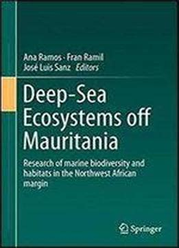 Deep Sea Ecosystems Off Mauritania Research Of Marine Biodiversity And Habitats In The Northwest African Margin