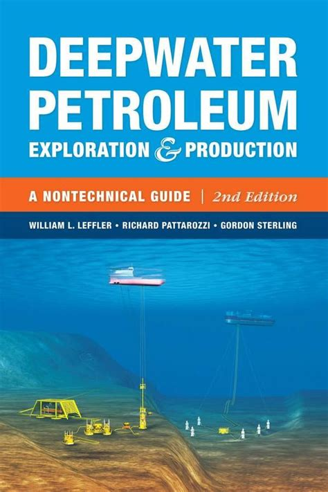Deepwater Petroleum Exploration And Production A Nontechnical Guide