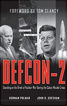 Defcon 2 Standing On The Brink Of Nuclear War During The Cuban Missile Crisis