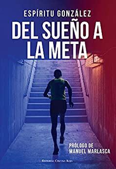 Del Sueno A La Meta El Libro De Espiritu Gonzalez No 2