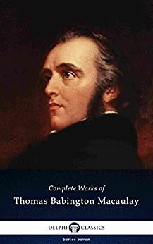 Delphi Complete Works Of Thomas Babington Macaulay Illustrated Delphi Series Seven Book 22 English Edition