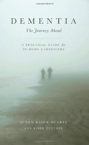 Dementia The Journey Ahead A Practical Guide For In Home Caregivers