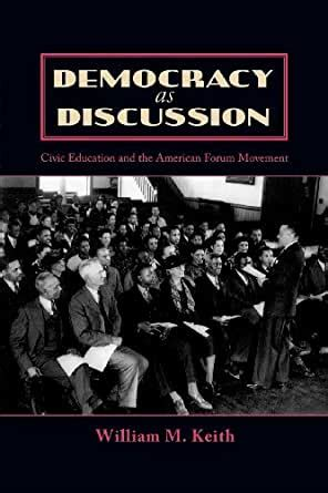 Democracy As Discussion Civic Education And The American Forum Movement Lexington Studies In Political Communication