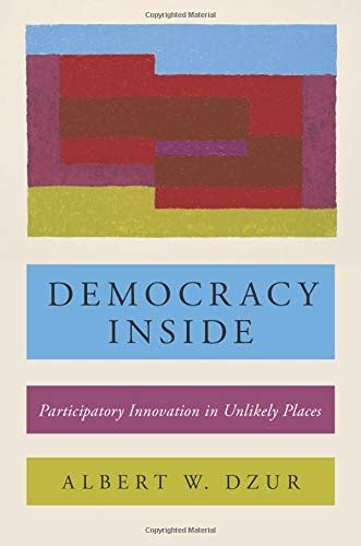 Democracy Inside Participatory Innovation In Unlikely Places
