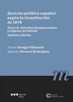 Derecho Politico Espanol Segun La Constitucion De 1978 Tomo Ii Derechos Fundamentales Y Organos Del Estado 2 Manuales