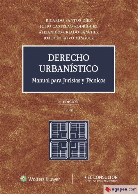 Derecho Urbanistico Manual Para Juristas Y Tecnicos