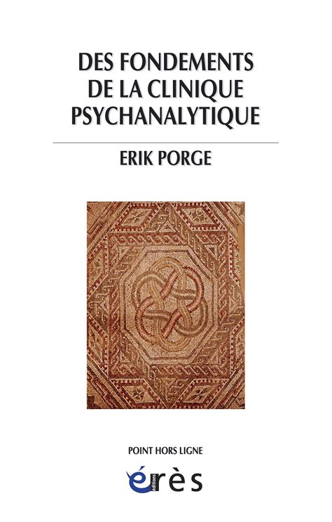 Des Fondements De La Clinique Psychanalytique