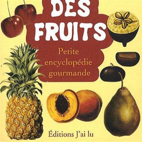 Des Fruits Petite Encyclopedie Gourmande